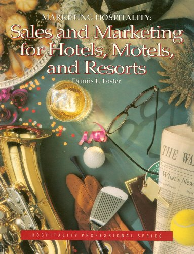 Marketing Hospitality : Sales and Marketing for Hotels, Motels, and Resorts - Dennis L. Foster