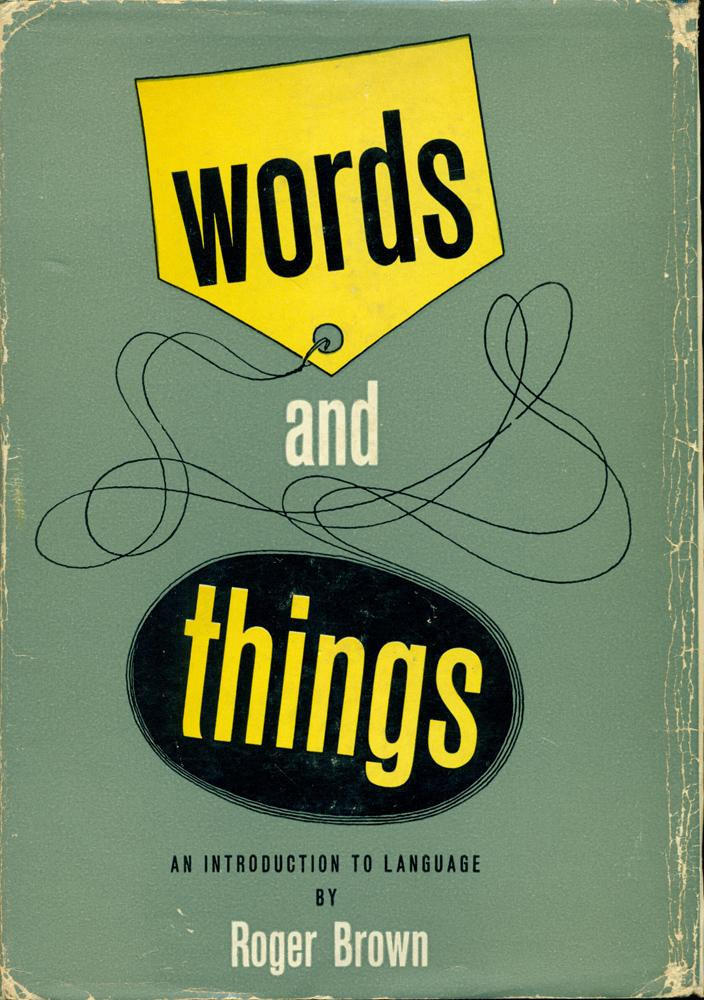 WORDS AND THINGS : An Introduction to Language - Brown, Roger