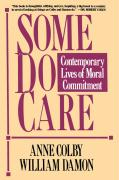 Some Do Care: Contemporary Lives of Moral Commitment