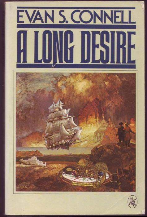 A Long Desire - Connell, Evan S.