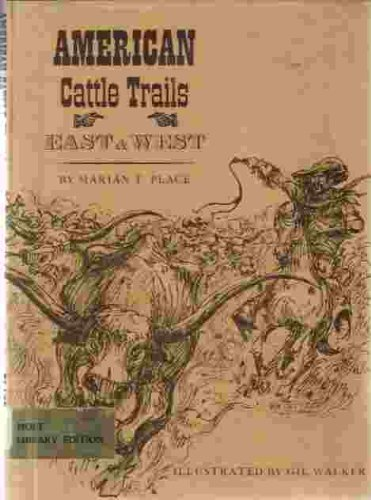 American Cattle Trails East and West - Marian Place