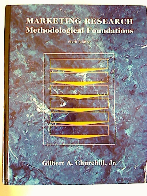 Marketing Research: Methodological Foundations.  6. Aufl./6th edition - Gilbert A. Churchill Jr.