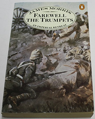 Farewell the Trumpets:  An Imperial Retreat - James Morris