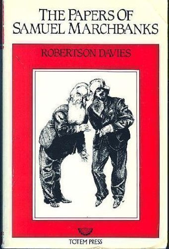 The Papers of Samuel Marchbanks - Robertson Davies