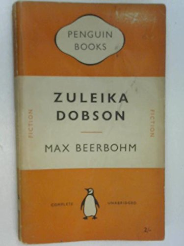 Zuleika Dobson : Or an Oxford Love Story - Max Beerbohm