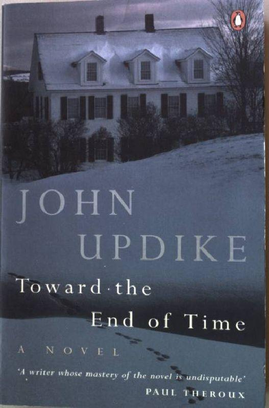 Toward the End of Time. - Updike, John