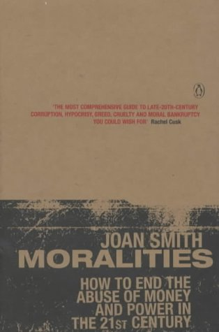Moralities: How to End the Abuse of Money and Power in the 21st Century - Joan Smith