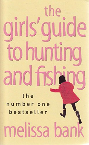 The Girls' Guide to Hunting and Fishing - Bank, Melissa