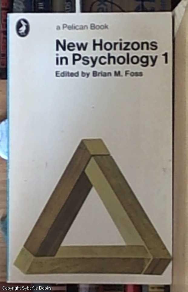 New Horizons in Psychology 1 - Foss, Edited By Brian M.