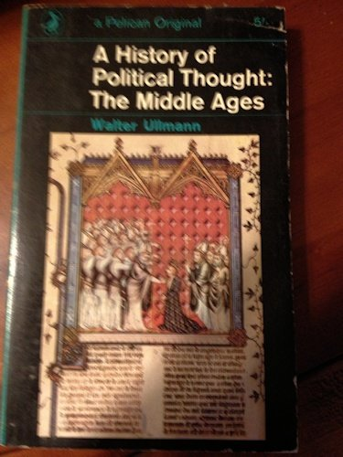 History of Political Thought: The Middle Ages - Walter Ullmann