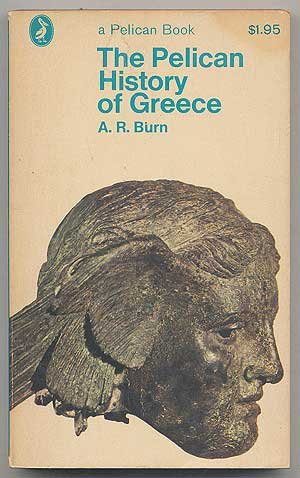 The Pelican History of Greece - A. R. Burn