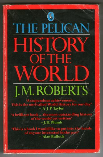 History of the World, The Pelican - J. M. Roberts