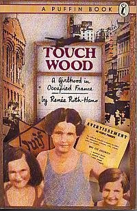 Touch Wood: A Girlhood in Occupied France (Puffin story books) - Renee Roth-Hano