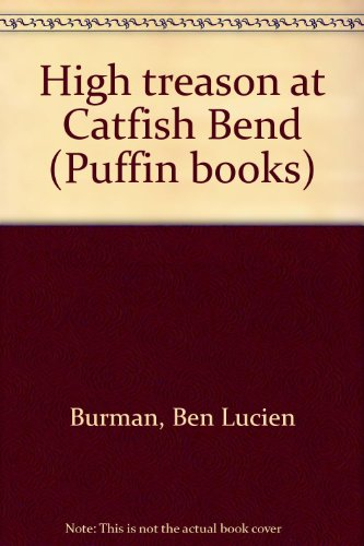 High Treason at Catfish Bend - Ben Lucien Burman