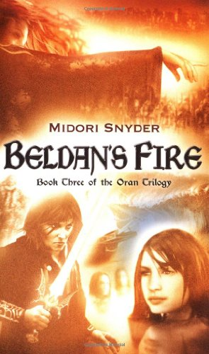 Beldan's Fire: Book Three of the Oran Trilogy - Midori Snyder