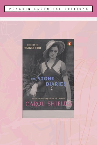 The Stone Diaries, Penguin Essential Edition - Carol Diggory Shields