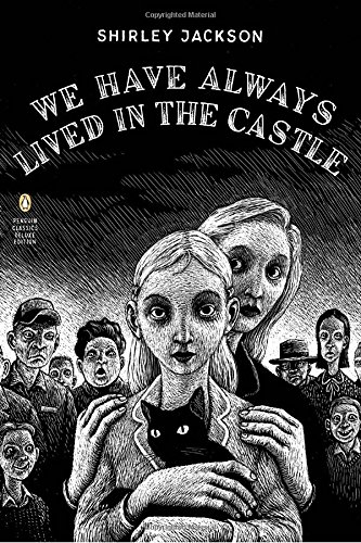 We Have Always Lived in the Castle (Penguin Classics Deluxe Edition) - Jackson, Shirley