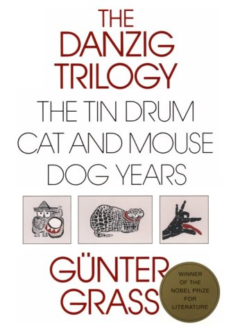 Danzig Trilogy: The Tin Drum, Cat and Mouse, Dog Years - Gunter Grass
