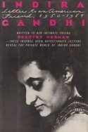 Indira Gandhi: Letters to an American Friend, 1950-1984 - Dorothy Norman