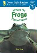 Where Do Frogs Come From? - Vern, Alex