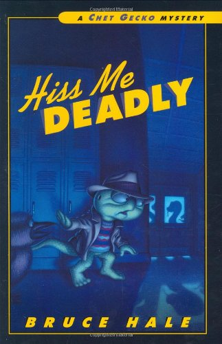 Hiss Me Deadly: A Chet Gecko Mystery - Bruce Hale
