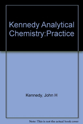Analytical Chemistry : Practice - John H. Kennedy