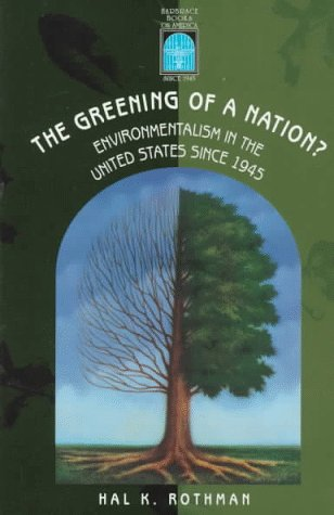 The Greening of a Nation?: Environmentalism in the U.S. Since 1945 (Harbrace Books on America Since 1945) - Rothman, Hal K.