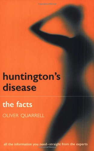 Huntington's Disease: The Facts - Oliver Quarrell