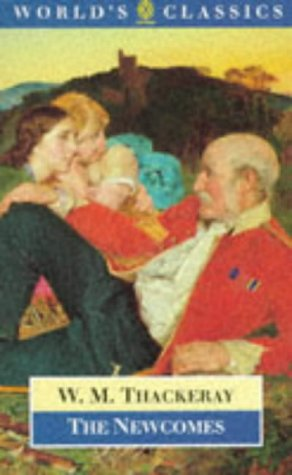 The Newcomes: Memoirs of a Most Respectable Family (The World's Classics) - William Makepeace Thackeray