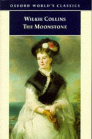 The Moonstone (Oxford World's Classics) - W. Wilkie Collins