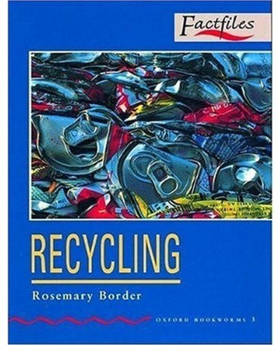 Oxford Bookworms Factfiles: Stage 3: 1,000 Headwords Recycling - Rosemary Border