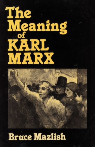 The Meaning of Karl Marx - Bruce Mazlish