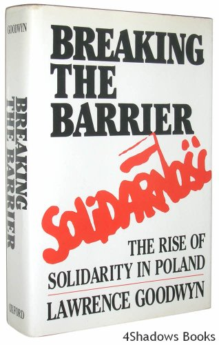 Breaking the Barrier : The Rise of Solidarity in Poland - Lawrence Goodwyn