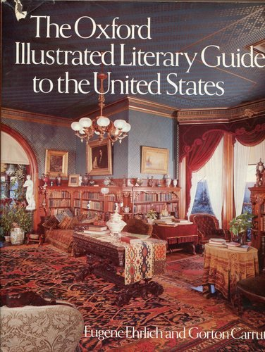 The Oxford Illustrated Literary Guide to the United States - Eugene Ehrlich; Gorton Carruth