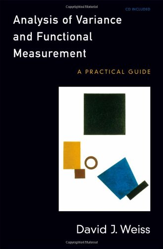 Analysis of Variance and Functional Measurement: A Practical Guide includes CD-ROM - David J. Weiss