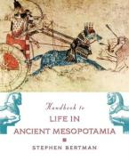 The Handbook to Life in Ancient Mesopotamia