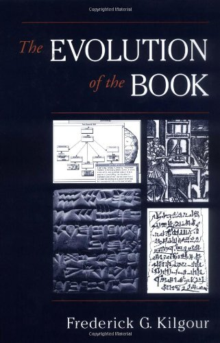 The Evolution of the Book - Frederick G. Kilgour