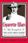 "Cigarette Wars: The Triumph of ""The Little White Slaver"""