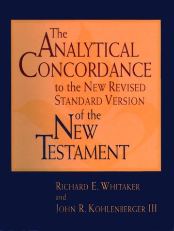 The Analytical Concordance to the New Revised Standard Version of the New Testament - John R. Kohlenberger; Richard Whitaker