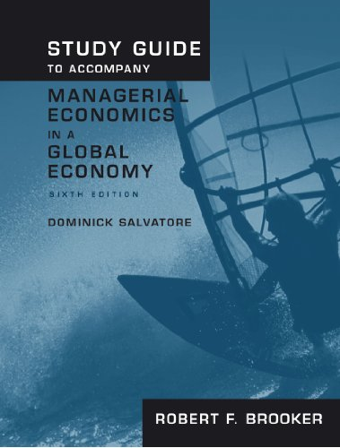 Study Guide to Accompany Managerial Economics in a Global Economy, Sixth Edition - Robert F. Brooker
