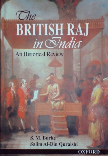 The British Raj in India : An Historical Review - Salim A. Din Quraishi; Samuel M. Burke