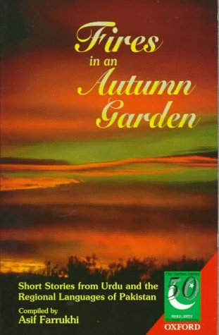 Fires in an Autumn Garden: Short Stories from Urdu and the Regional Languages of Pakistan (Jubilee Series) - Asif Farrukhi