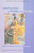 Hinduism in Public and Private: Reform, Hindutva, Gender, and Sampraday