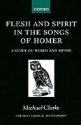 Flesh and Spirt in the Songs of Homer