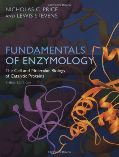 Fundamentals of Enzymology: The Cell and Molecular Biology of Catalytic Proteins - Nicholas C. Price; Lewis Stevens