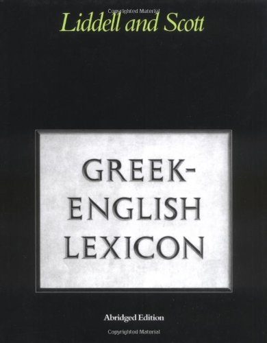 Greek-English Lexicon (Greek and English Edition) - H. G. Liddell; Robert Scott