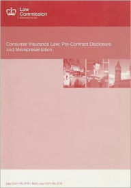 Consumer Insurance Law: Pre-Contract Disclosure and Misrepresentation: Law Commission Report #319