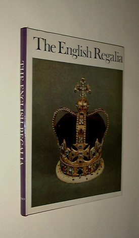 English Regalia: Their History, Custody and Display - Great Britain: Department of the Environment