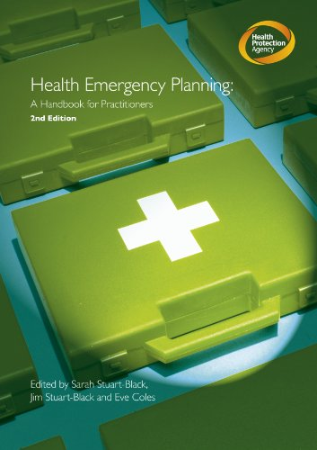Health Emergency Planning: A Handbook for Practitioners: 2008 (2nd Revised edition) - Health Protection Agency (Great Britain)