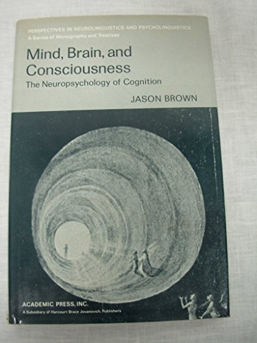 Mind, Brain, and Conciousness : The Neuropsychology of Cognition - Jason Brown